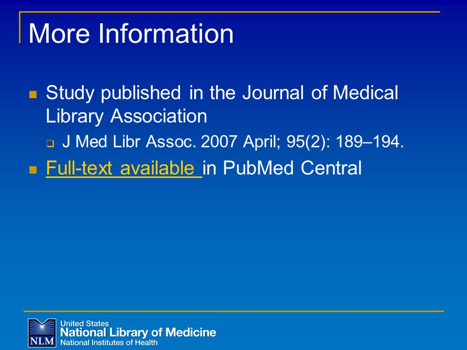 More Information Study published in the Journal of Medical Library Association  J Med Libr Assoc.