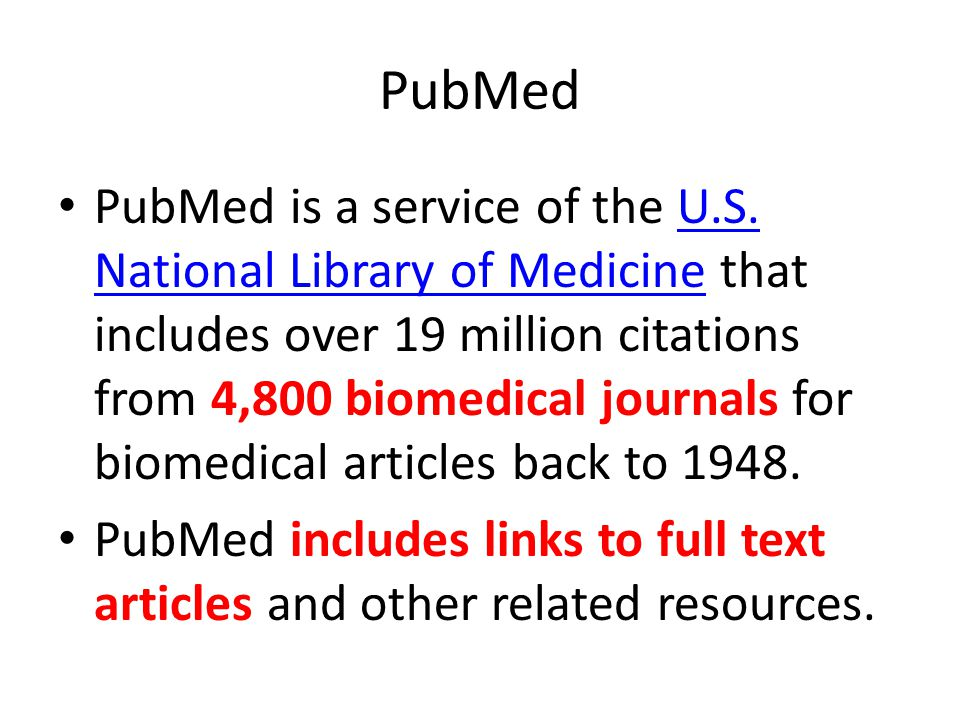 PubMed PubMed is a service of the U.S.