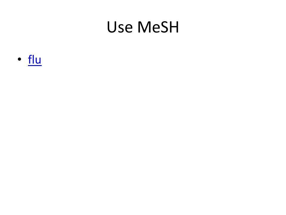 Use MeSH flu