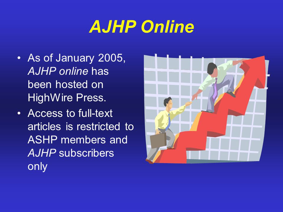 AJHP Online As of January 2005, AJHP online has been hosted on HighWire Press.
