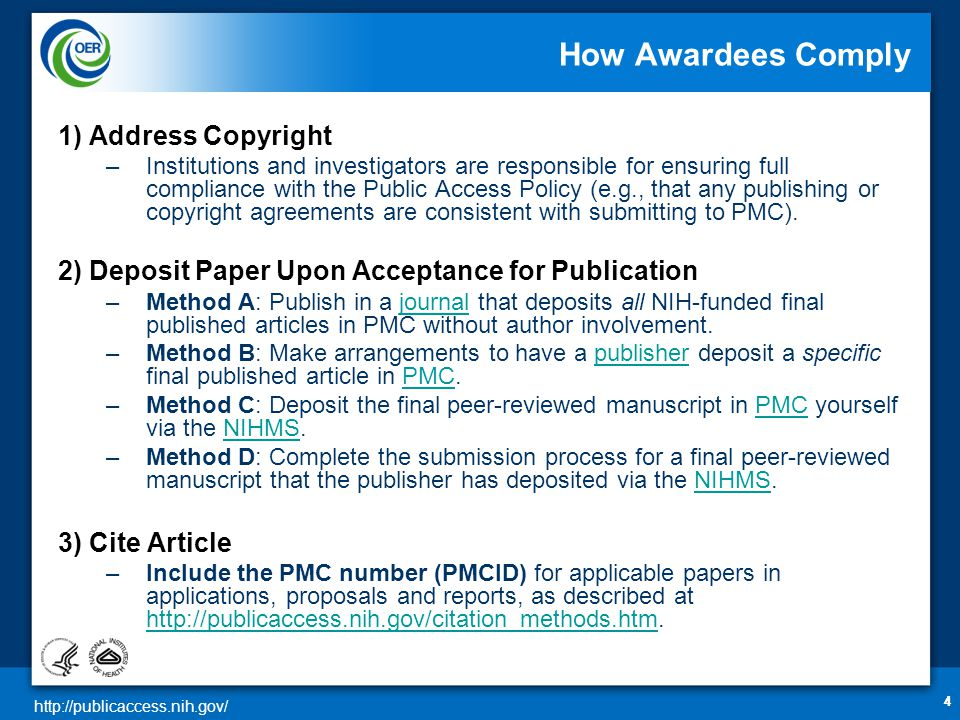 http://publicaccess.nih.gov/ For Progress Reports For non-competing continuation with a start date of July 1, 2013 and beyond (NOT-OD-12-160) Awards will be placed on hold until grantees have demonstrated compliance Use of My NCBI will be required to report papers, when electronically submitting progress reports using the Research Performance Progress Report (RPPR) PDF report generated from My NCBI will be required, when submitting paper progress reports using the form PHS 2590 (replaces publication section) 5