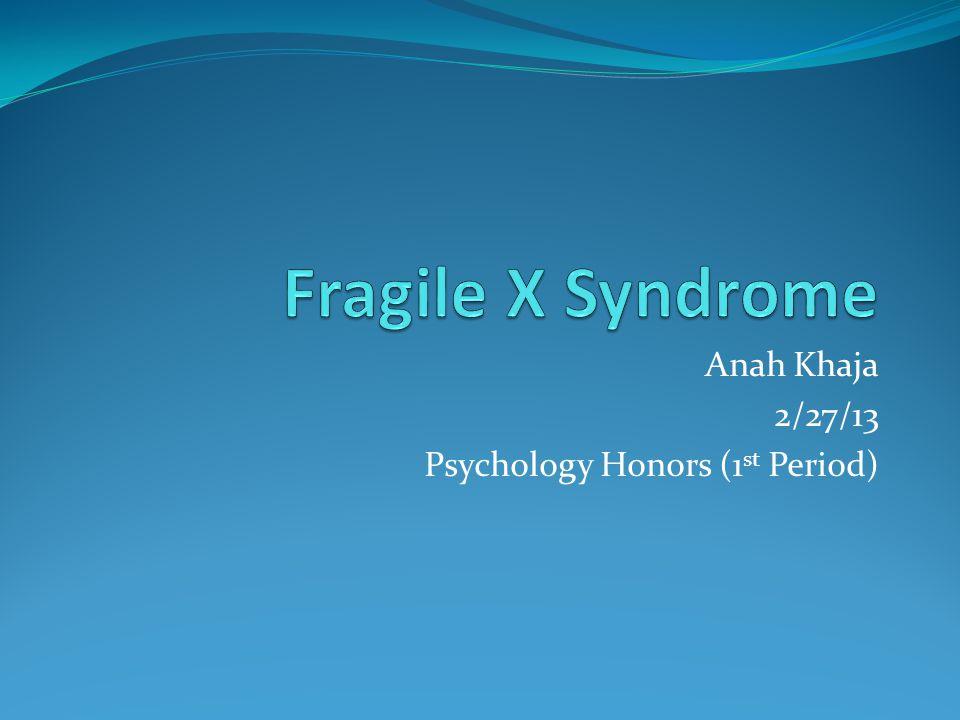 Anah Khaja 2/27/13 Psychology Honors (1 st Period)