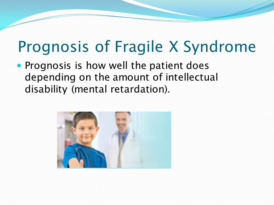 Cure and or Vaccine/Treatment Recommended for Fragile X Syndrome There is no known cure, but there is an individualized treatment plan.