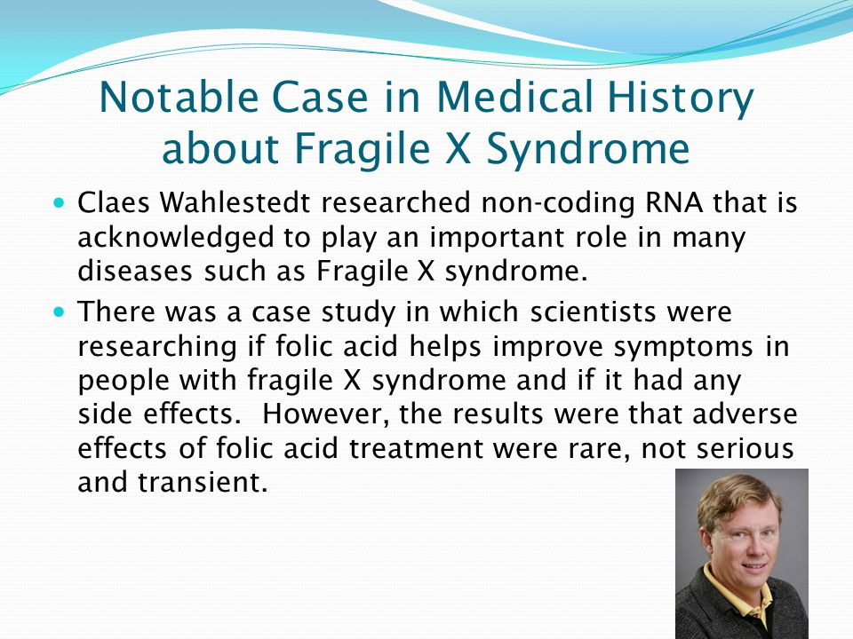 Organizations/Medical Facilities that Specialize in treating this disorder National Fragile X Foundation- Formed in 1984, they are committed to help families, spread awareness, find improved treatments, and support research leading to an eventual cure for all Fragile X-associated Disorders.