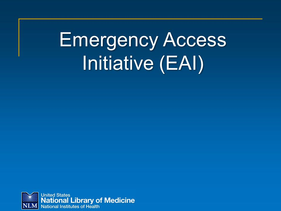 Emergency Access Initiative (EAI)