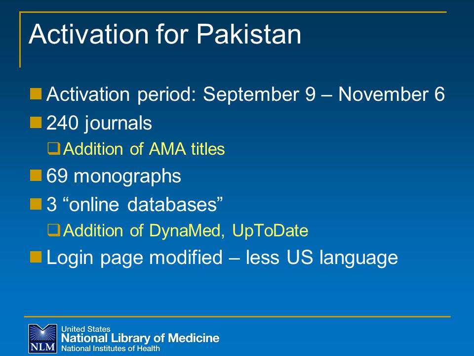 "Activation for Pakistan Activation period: September 9 – November 6 240 journals  Addition of AMA titles 69 monographs 3 ""online databases""  Additio"