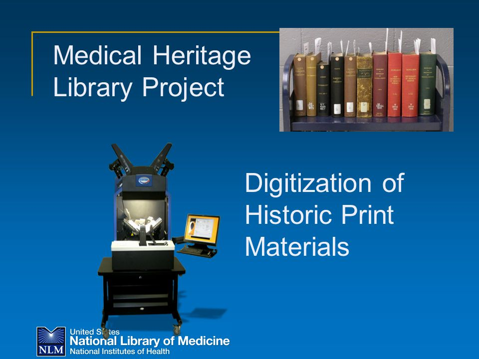 Medical Heritage Library Project Digitization of Historic Print Materials