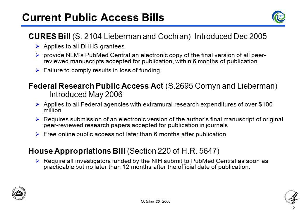 12 October 20, 2006 Current Public Access Bills  CURES Bill (S.
