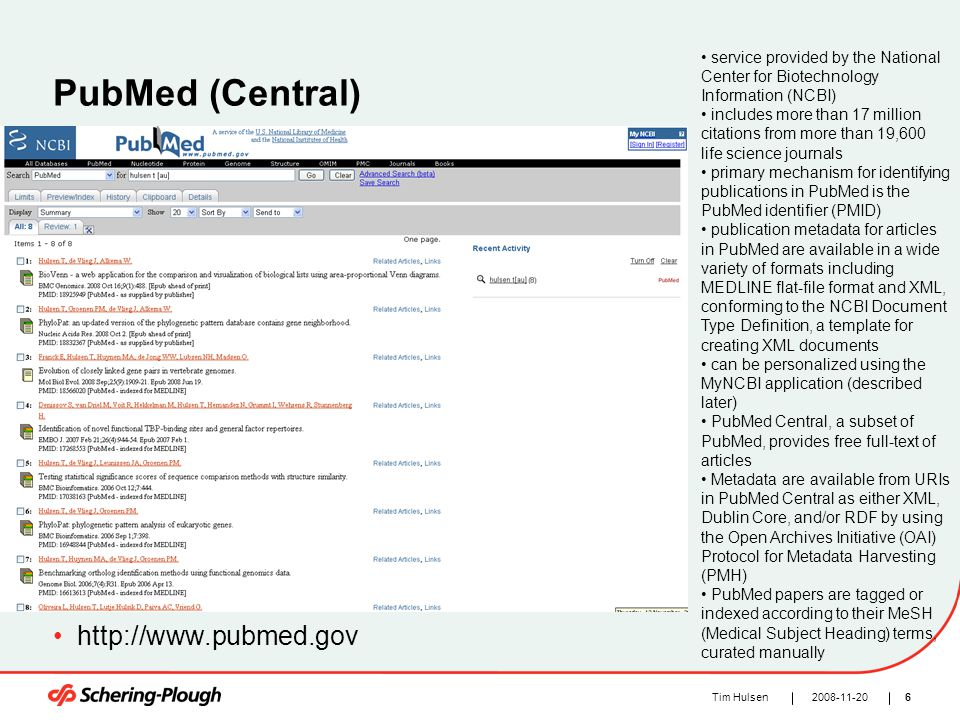 62008-11-20Tim Hulsen PubMed (Central) http://www.pubmed.gov service provided by the National Center for Biotechnology Information (NCBI) includes mor