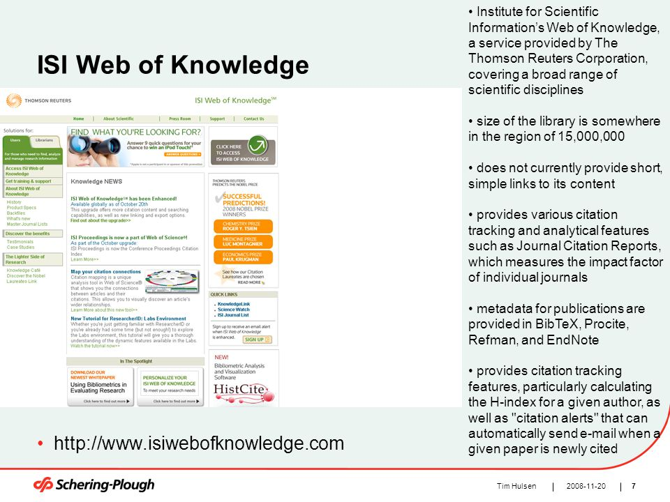 72008-11-20Tim Hulsen ISI Web of Knowledge http://www.isiwebofknowledge.com Institute for Scientific Information's Web of Knowledge, a service provide