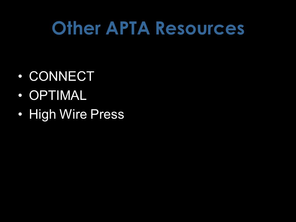 Other APTA Resources CONNECT OPTIMAL High Wire Press