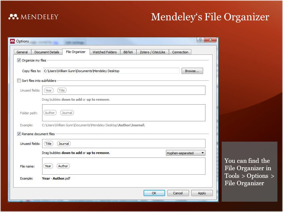 Mendeley's File Organizer You can find the File Organizer in Tools > Options > File Organizer