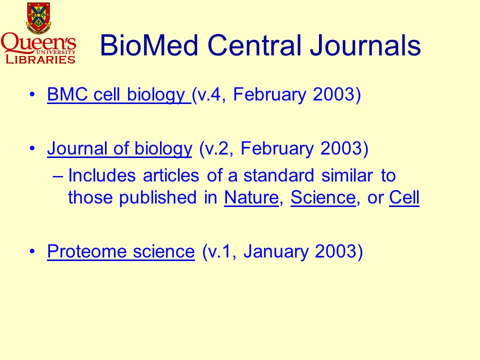 BioMed Central Independent publishing house Immediate free access to peer-reviewed biomedical research Copyright retained by authors Supports PMC – Articles indexed in Medline SPARC publisher partner Membership fee