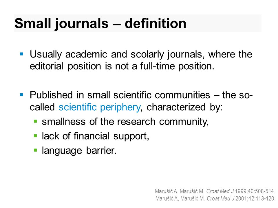  Usually academic and scolarly journals, where the editorial position is not a full-time position.
