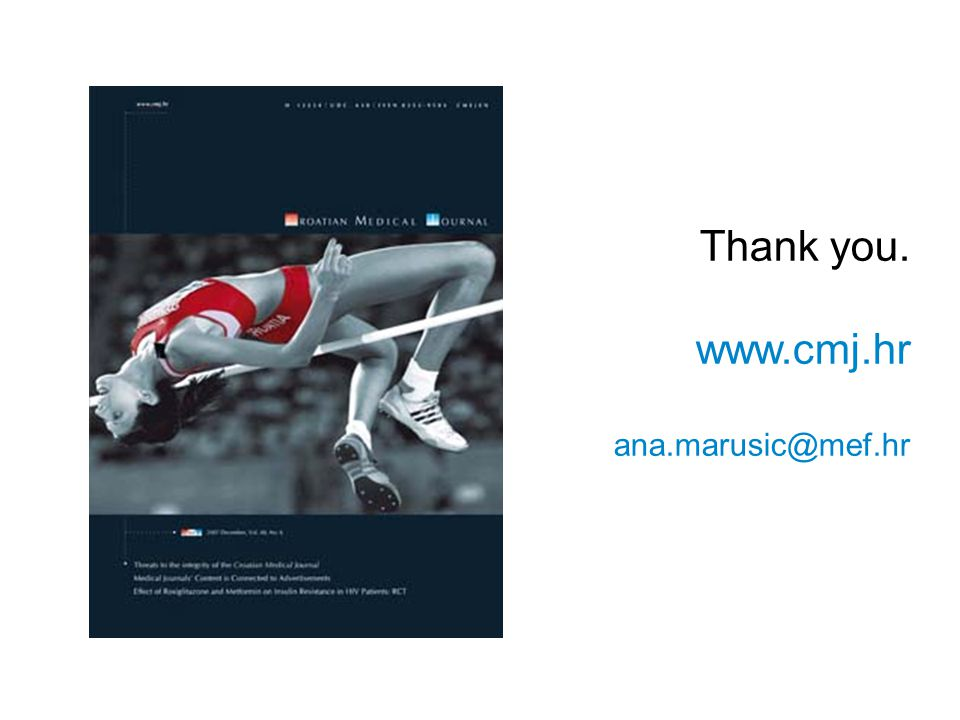 ICPRT - http://www.who.int/ictrp/en/ Thank you. www.cmj.hr ana.marusic@mef.hr