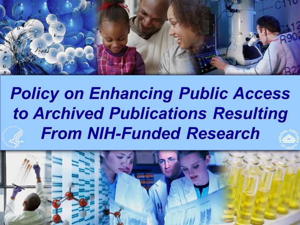 Policy on Enhancing Public Access to Archived Publications Resulting From NIH-Funded Research