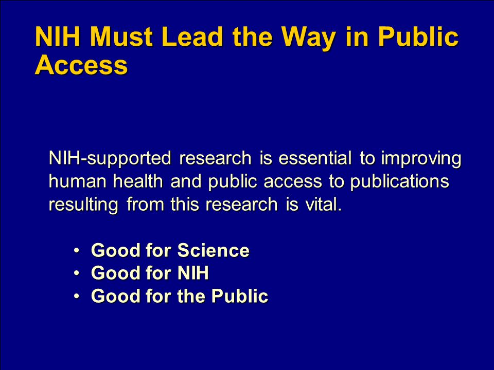 NIH-supported research is essential to improving human health and public access to publications resulting from this research is vital.