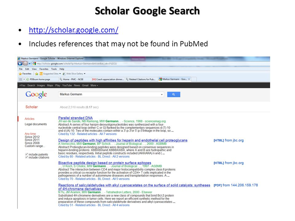 Scholar Google Search http://scholar.google.com/ Includes references that may not be found in PubMed