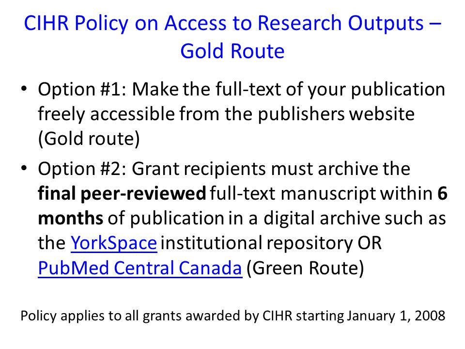 CIHR Policy on Access to Research Outputs – Gold Route Option #1: Make the full-text of your publication freely accessible from the publishers website