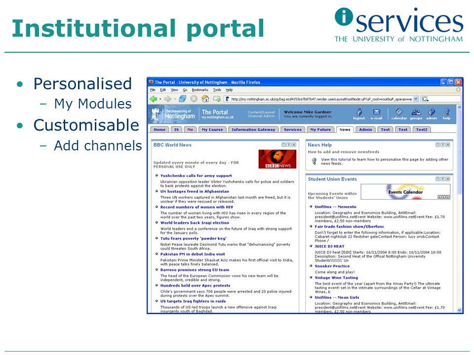 Institutional portal Personalised –My Modules Customisable –Add channels