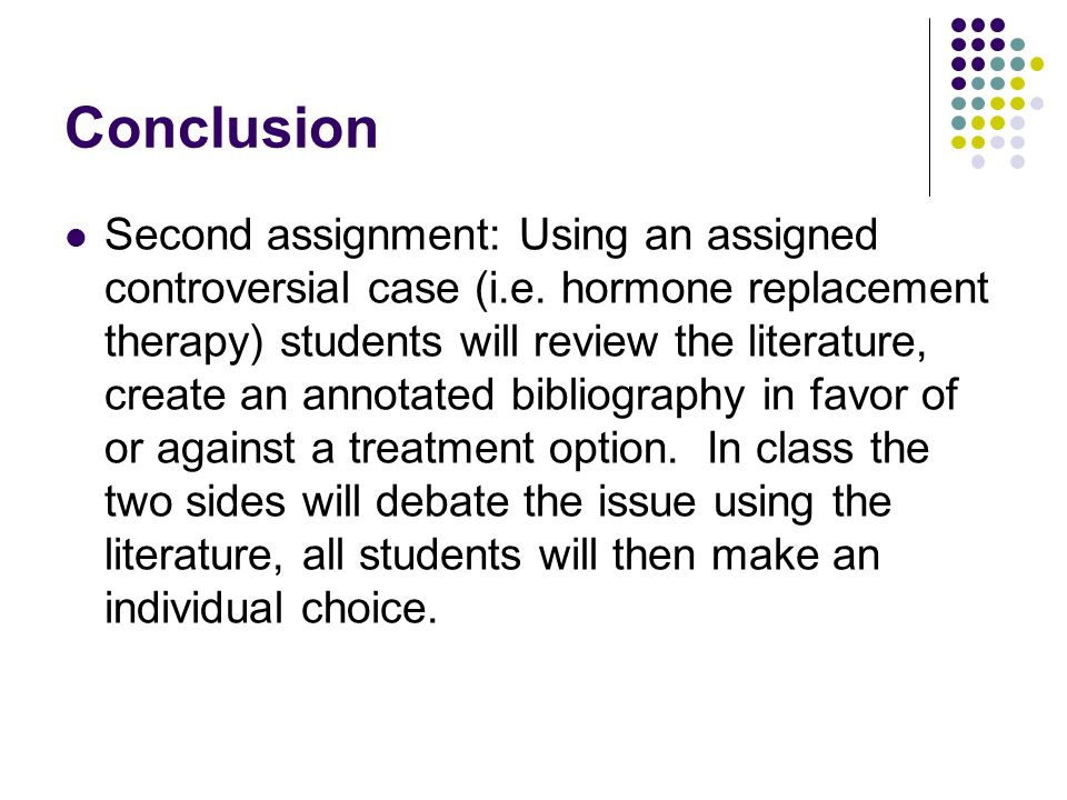 Conclusion Second assignment: Using an assigned controversial case (i.e.
