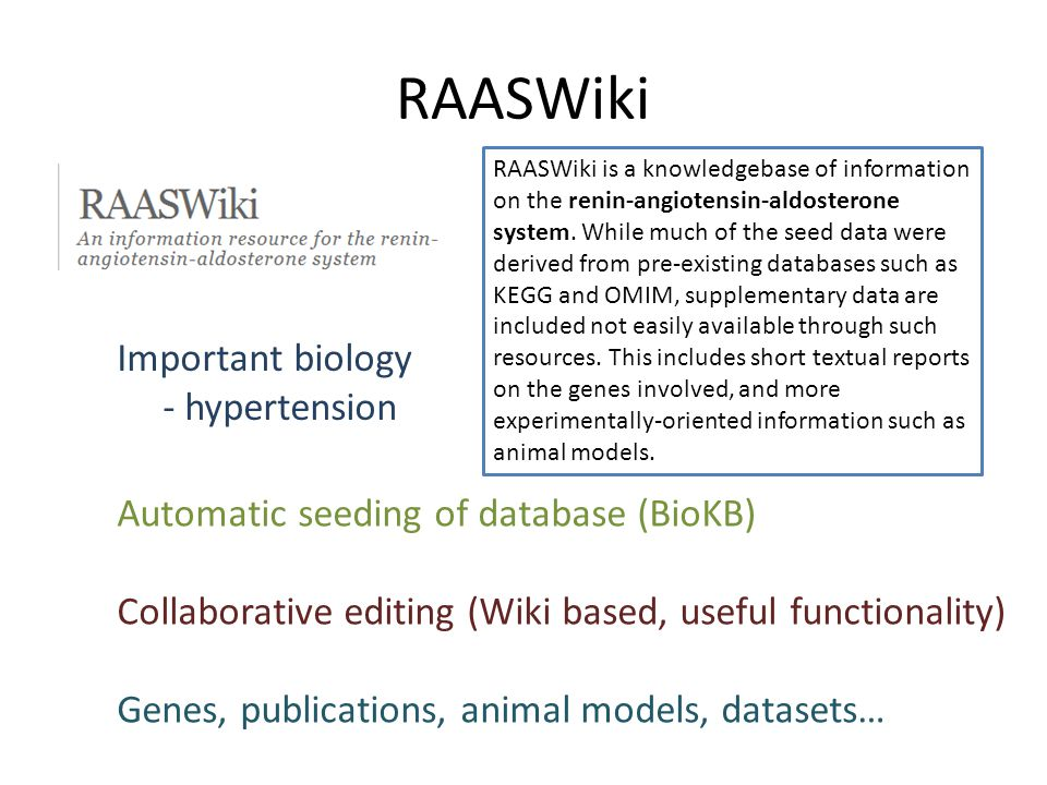 RAASWiki RAASWiki is a knowledgebase of information on the renin-angiotensin-aldosterone system.