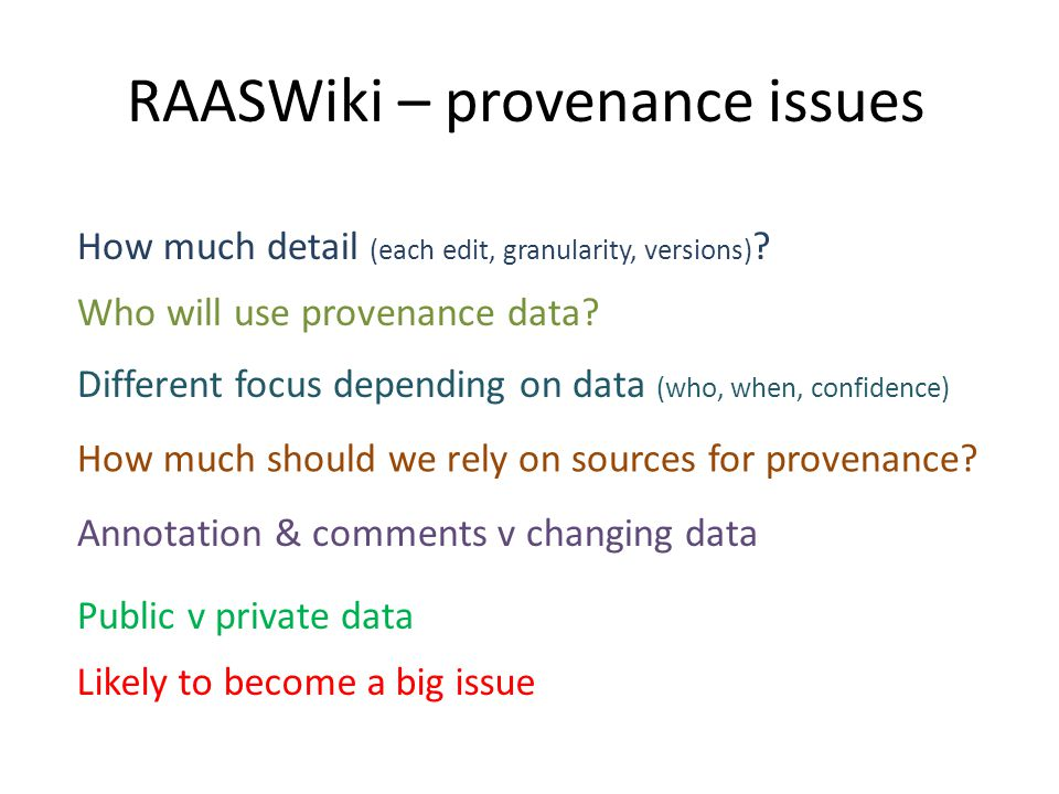 RAASWiki – provenance issues How much detail (each edit, granularity, versions) .