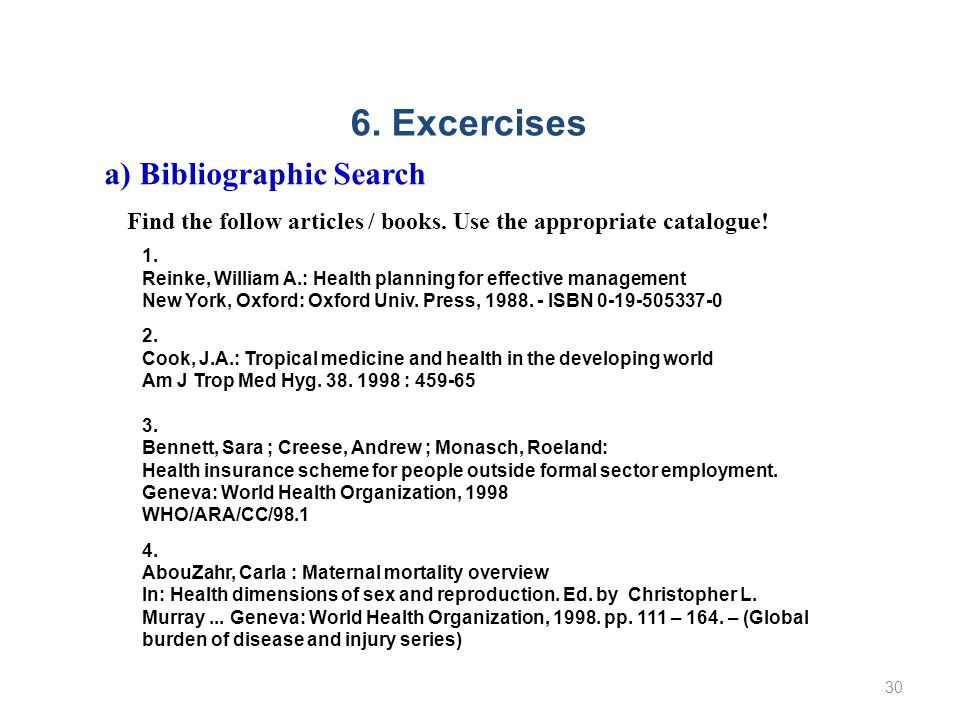 30 6. Excercises a) Bibliographic Search Find the follow articles / books.