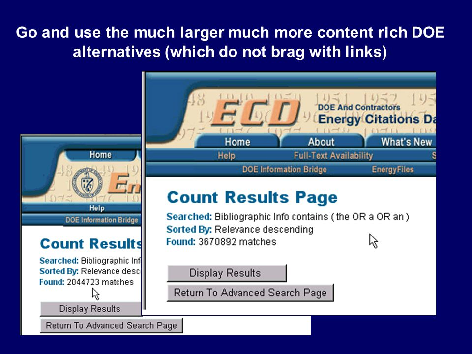 Go and use the much larger much more content rich DOE alternatives (which do not brag with links)