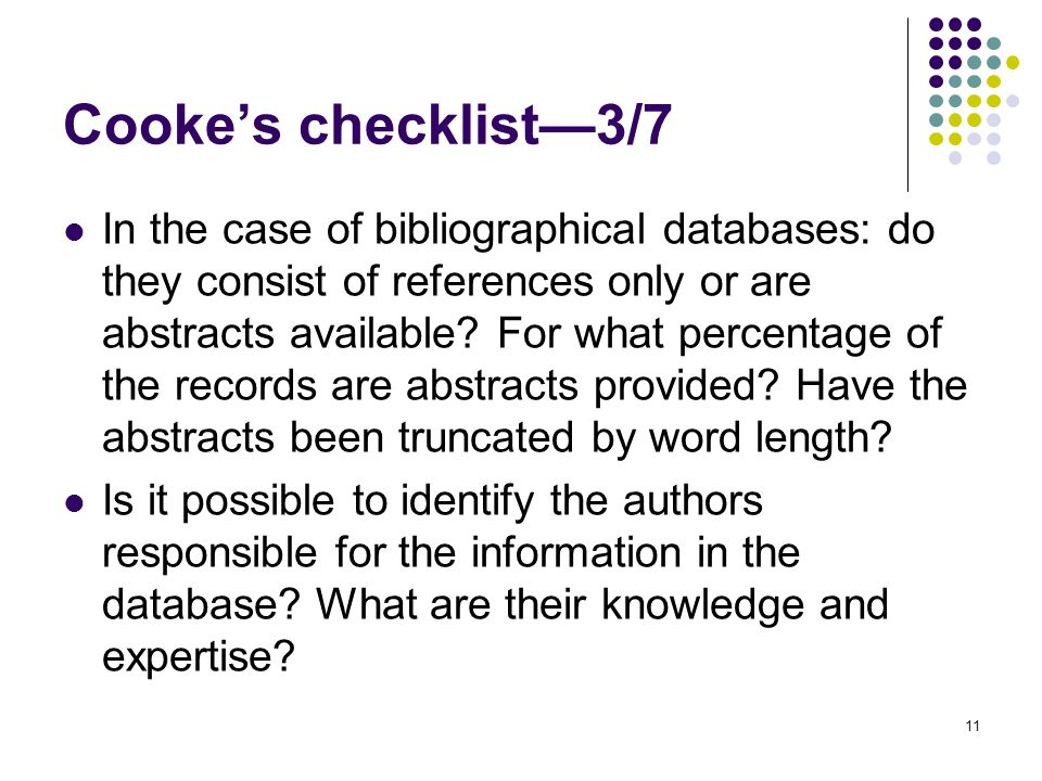 11 Cooke's checklist—3/7 In the case of bibliographical databases: do they consist of references only or are abstracts available.