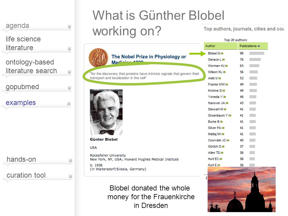 Blobel donated the whole money for the Frauenkirche in Dresden What is Günther Blobel working on.