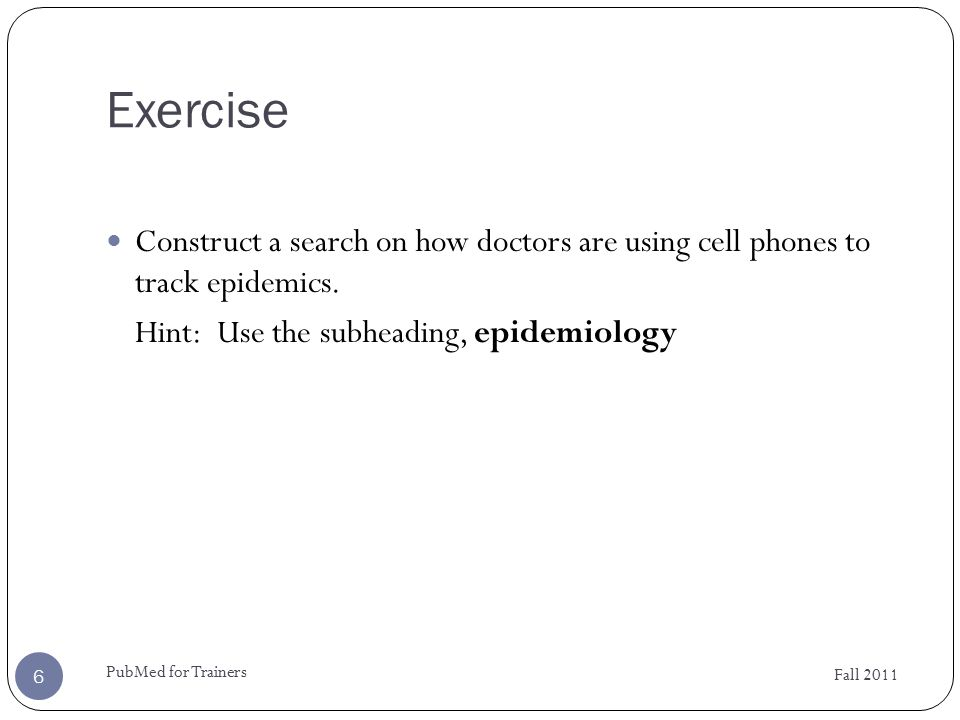 Homework Review Fall 2011 PubMed for Trainers 7 Construct a PubMed search using tags for hypertension as a major topic and the subheading toxicity applied to any MeSH term.