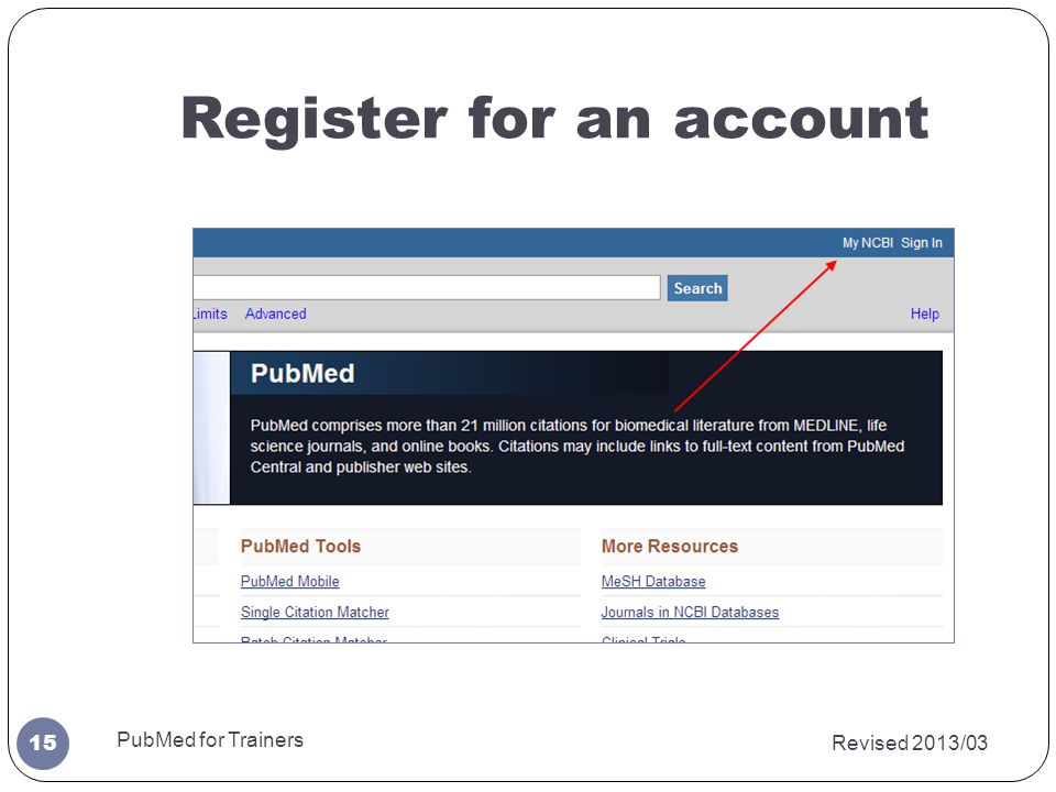 Register for an account Revised 2013/03 PubMed for Trainers 15