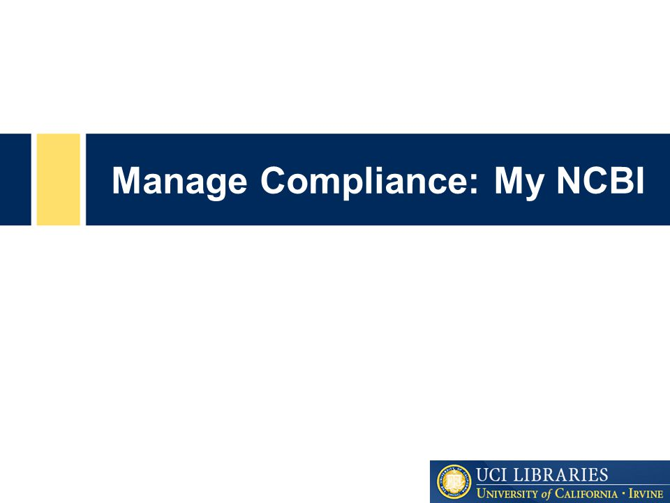 Manage Compliance: My NCBI