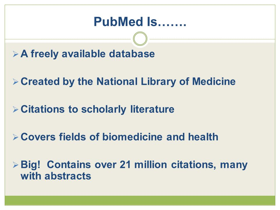 PubMed Is….
