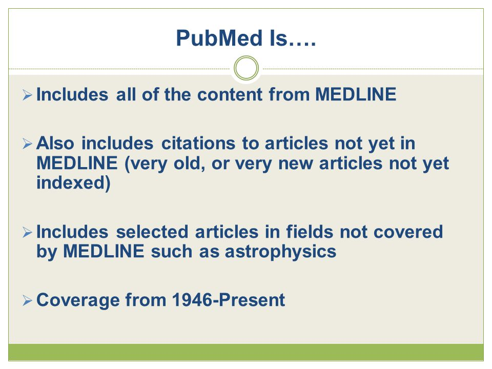 PubMed Is….