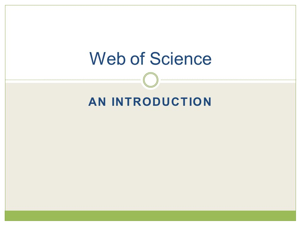AN INTRODUCTION Web of Science