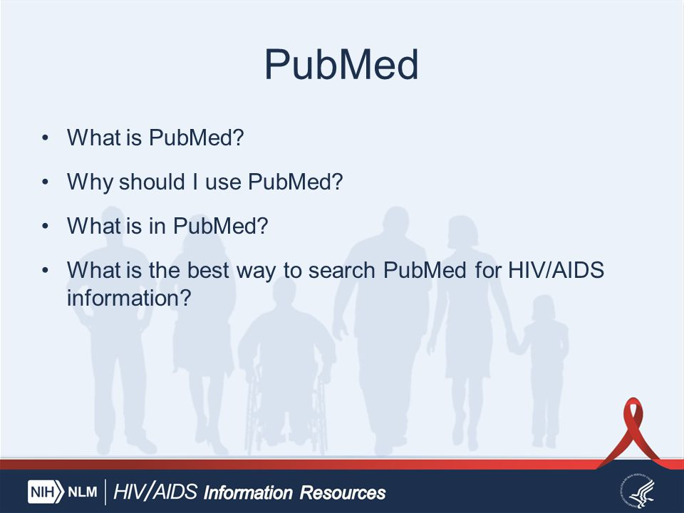 PubMed What is PubMed. Why should I use PubMed. What is in PubMed.
