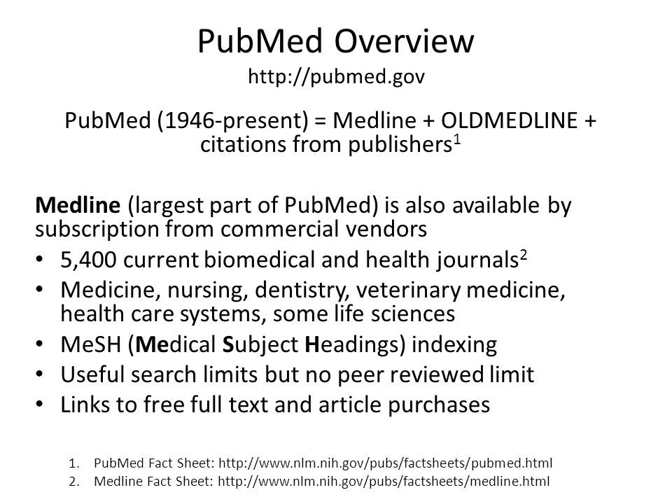 PubMed Searching Typically give a huge pile of results.