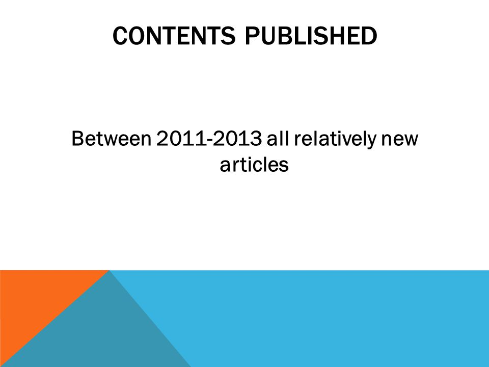 CONTENTS PUBLISHED Between 2011-2013 all relatively new articles