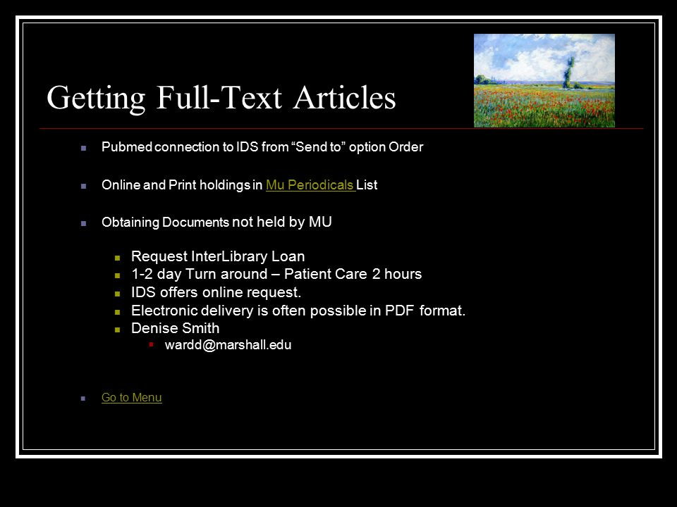 "Getting Full-Text Articles Pubmed connection to IDS from ""Send to"" option Order Online and Print holdings in Mu Periodicals ListMu Periodicals Obtaini"