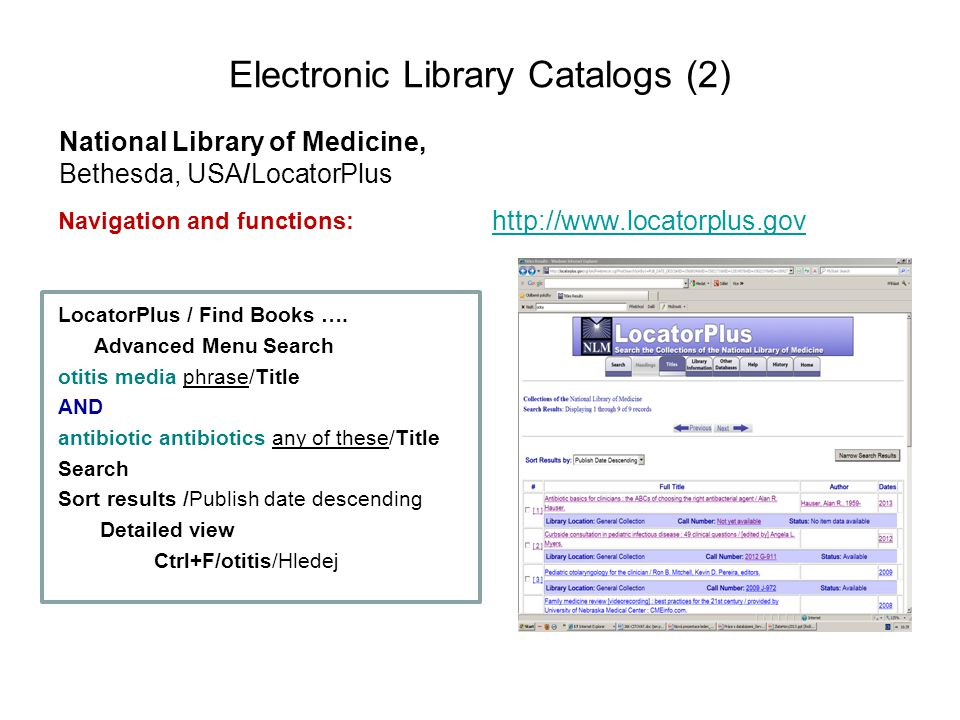 Electronic Library Catalogs (2) National Library of Medicine, Bethesda, USA/LocatorPlus Navigation and functions: LocatorPlus / Find Books …. Advanced