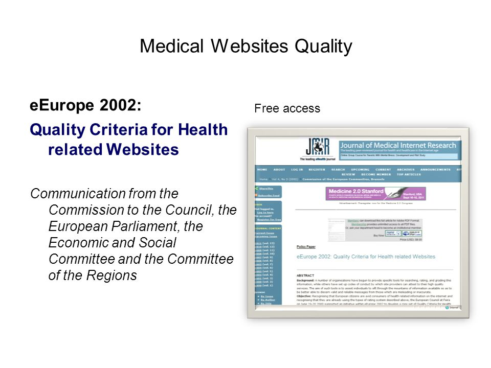 Medical Websites Quality eEurope 2002: Quality Criteria for Health related Websites Communication from the Commission to the Council, the European Par