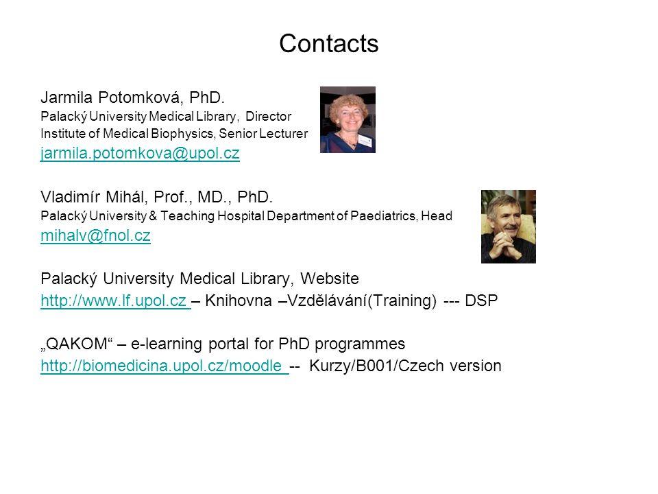 Contacts Jarmila Potomková, PhD. Palacký University Medical Library, Director Institute of Medical Biophysics, Senior Lecturer jarmila.potomkova@upol.