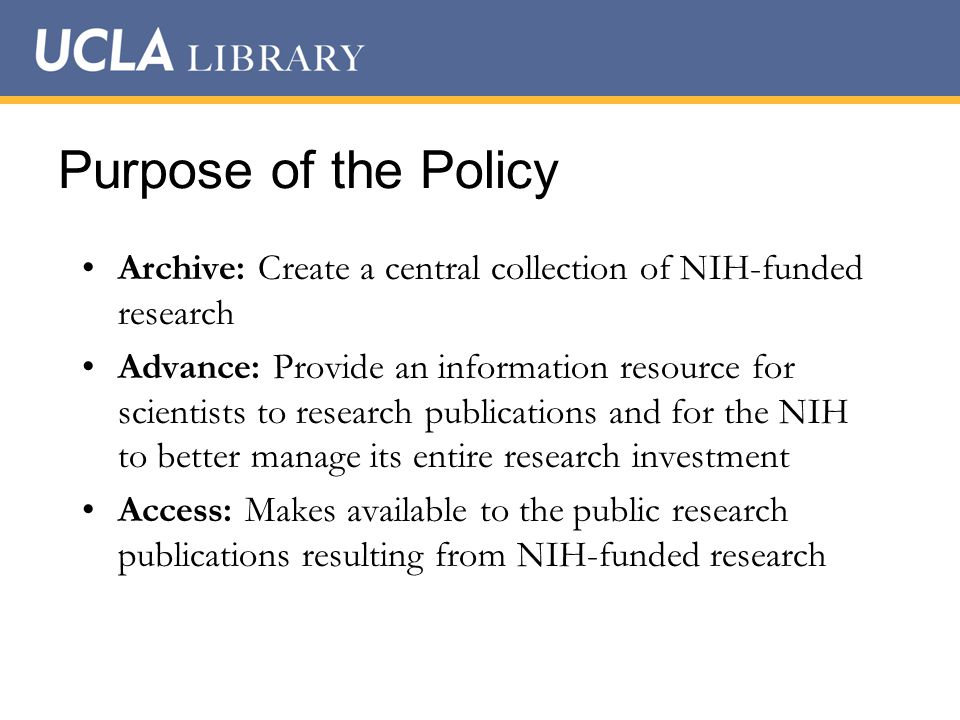 Benefits of the Policy The legislation broadens access to and dissemination of the scholarly record.