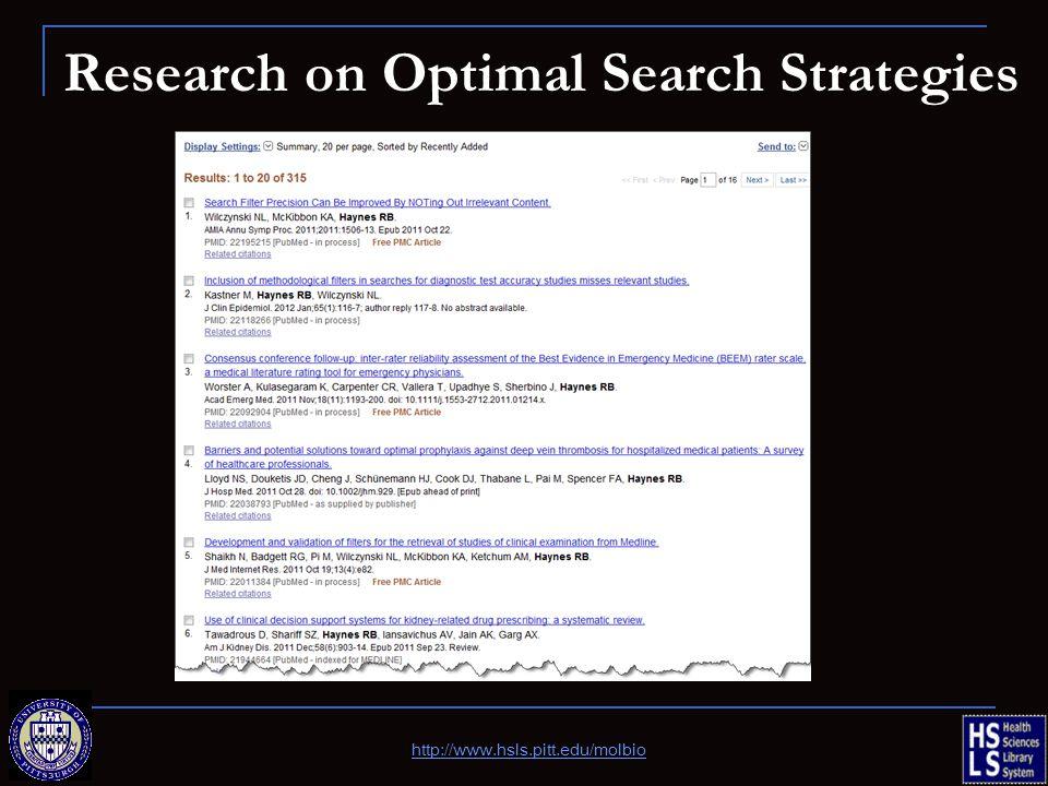 Research on Optimal Search Strategies http://www.hsls.pitt.edu/molbio