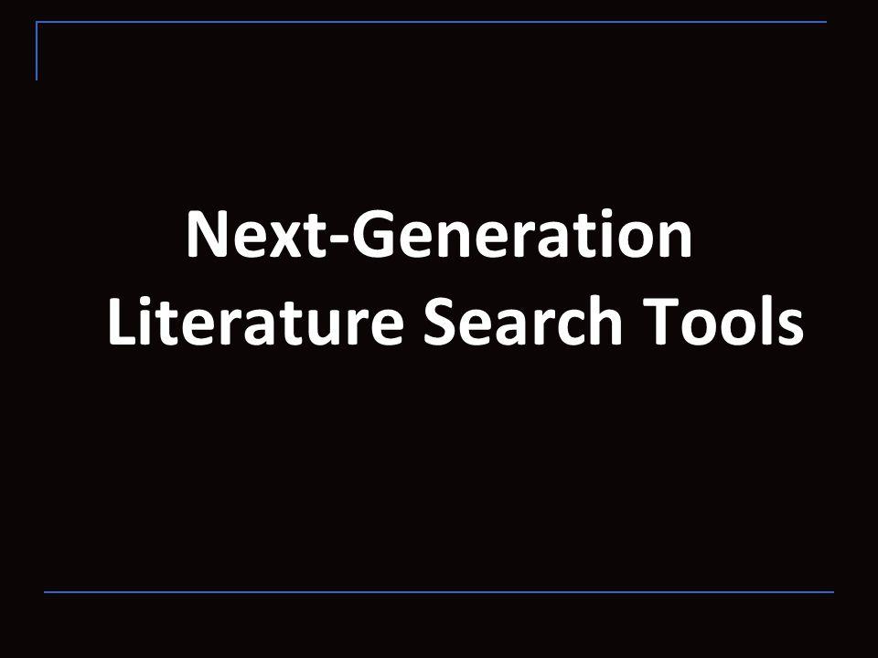 Next-Generation Literature Search Tools
