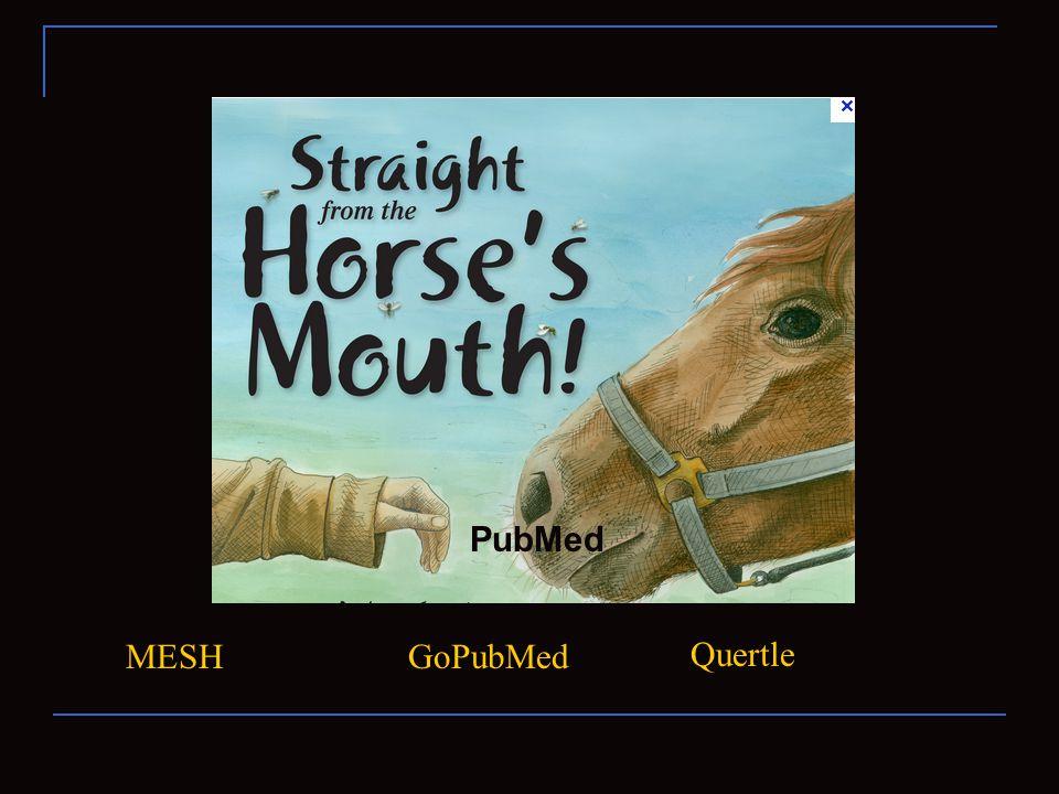 PubMed MESHGoPubMed Quertle