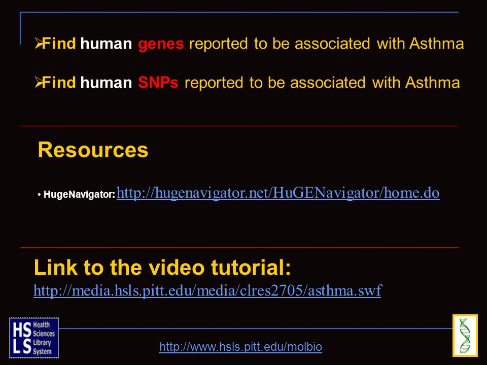  Find human genes reported to be associated with Asthma  Find human SNPs reported to be associated with Asthma Link to the video tutorial: http://me