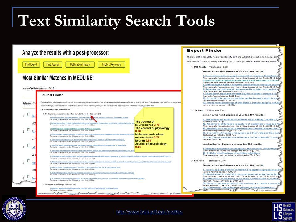 Text Similarity Search Tools http://www.hsls.pitt.edu/molbio